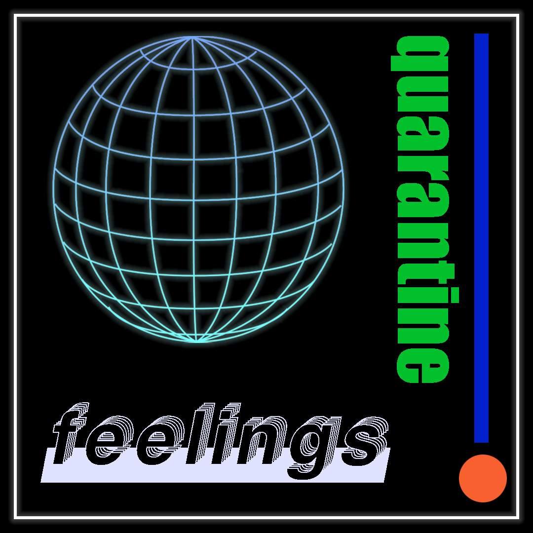 Quarantine Feelings